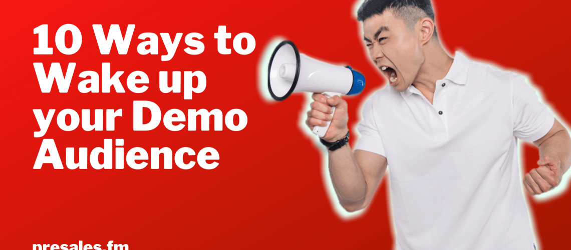 10 ways to wake up your software demo audience